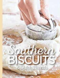 Southern Biscuits & Quick Breads (Hardcover)