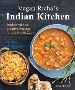 Vegan Richa's Indian Kitchen: Traditional and Creative Recipes for the Home Cook (Paperback)