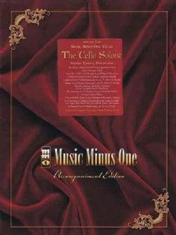 The Cello Soloist: Classic Solos for Cello and Piano