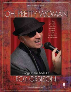 Oh Pretty Woman: Songs in the Style of Roy Orbison