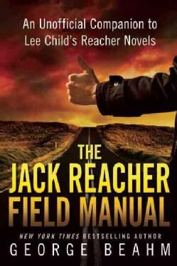 The Jack Reacher Field Manual: An Unofficial Companion to Lee Child's Reacher Novels (Paperback)