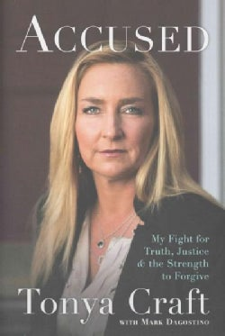 Accused: My Fight for Truth, Justice, and the Strength to Forgive (Hardcover)
