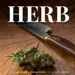 Herb: Mastering the Art of Cooking With Cannabis (Paperback)