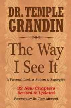 The Way I See It: A Personal Look at Autism & Asperger's: 32 New Subjects (Paperback)
