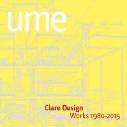 Clare Design: Works 1980-2015 (Paperback)