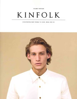 Kinfolk: Discovering New Things to Cook, Make and Do (Paperback)