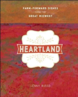 Heartland: Farm-Forward Dishes from the Great Midwest (Hardcover)