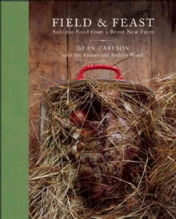 Field & Feast: Sublime Food from a Brave New Farm (Hardcover)