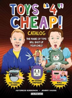 "Toys ""4"" Cheap!: A Catalog of Fun-Derful Toys! (Paperback)"