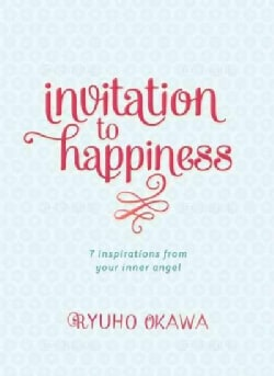 Invitation to Happiness: 7 Inspirations from Your Inner Angel (Hardcover)