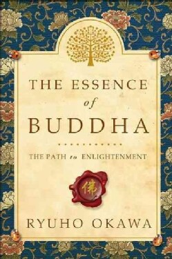 The Essence of Buddha: The Path to Enlightenment (Paperback)