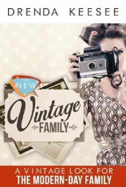 The New Vintage Family: A Vintage Look for the Modern-Day Family (Paperback)