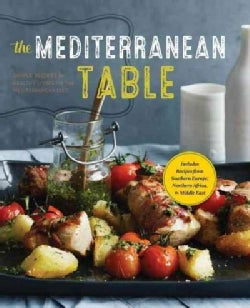 The Mediterranean Table: Simple Recipes for Healthy Living on the Mediterranean Diet (Paperback)