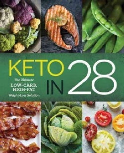 Keto in 28: The Ultimate Low-Carb, High-Fat Weight-Loss Solution (Paperback)