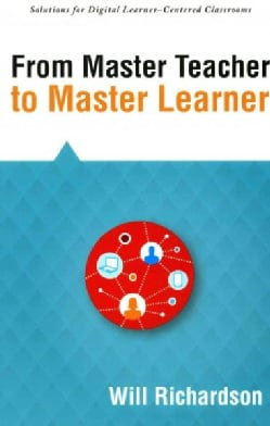 From Master Teacher to Master Learner (Paperback)