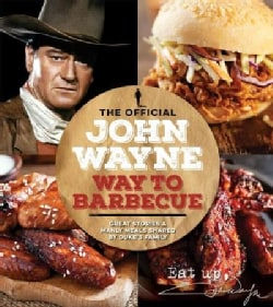 The Official John Wayne Way to Barbeque (Paperback)