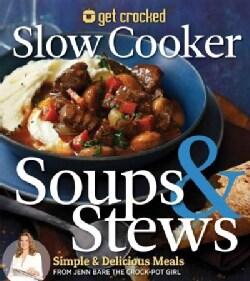 Get Crocked Slow Cooker Soups & Stews (Paperback)