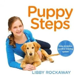 Puppy Steps: Practical Training for Your New Best Friend (Paperback)