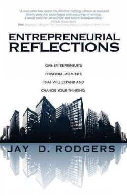 Entrepreneurial Reflections: One Entrepreneur's Personal Moments That Will Expand and Change Your Thinking (Paperback)