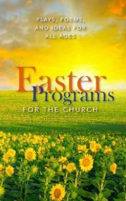 Easter Programs for the Church: Plays, Poems, and Ideas for All Ages (Paperback)