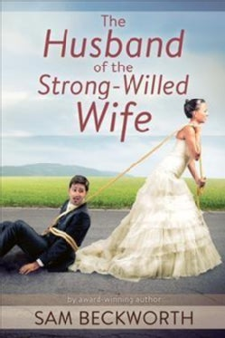 The New Man = New Marriage: How to Be the Hero to Your Strong-willed Wife (Paperback)