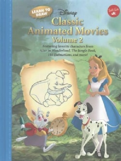 Learn to Draw Disney's Classic Animated Movies: Featuring Favorite Characters from Alice in Wonderland, the Jungl... (Hardcover)