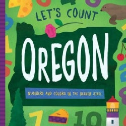 Let's Count Oregon: Numbers and Colors in the Beaver State (Board book)