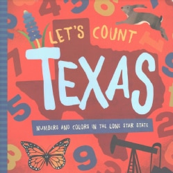 Let's Count Texas: Numbers and Colors in the Lone Star State (Board book)