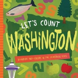 Let's Count Washington: Numbers and Colors in the Evergreen State (Board book)