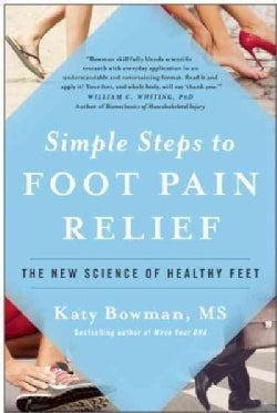 Simple Steps to Foot Pain Relief: The New Science of Healthy Feet (Paperback)