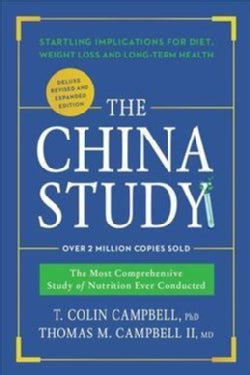 The China Study: The Most Comprehensive Study of Nutrition Ever Conducted and Startling Implications for Diet, We... (Hardcover)