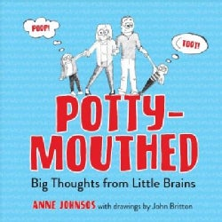 Potty-mouthed: Big Thoughts from Little Brains (Paperback)