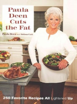 Paula Deen Cuts the Fat: 250 Favorite Recipes All Lightened Up (Hardcover)