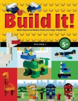 Build It!: Make Supercool Models With Your Lego Classic Set (Paperback)
