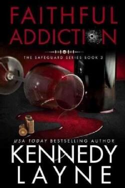 Faithful Addiction (Paperback)