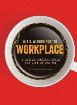 Wit & Wisdom for the Workplace: A Little Survival Guide for Life on the Job (Hardcover)