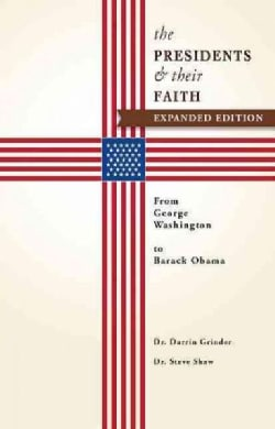 The Presidents & Their Faith: From George Washington to Barack Obama (Paperback)