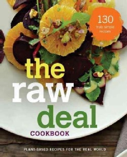 The raw deal cookbook: Over 100 Truly Simple Plant-Based Recipes for the Real World (Paperback)