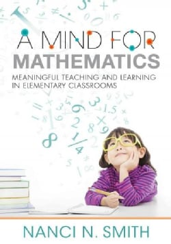 A Mind for Mathematics: Meaningful Teaching and Learning in Elementary Classrooms (Paperback)