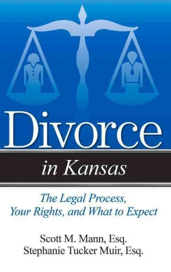 Divorce in Kansas: The Legal Process, Your Rights and What to Expect (Paperback)
