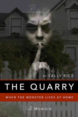 The Quarry: When the Monster Lives at Home (Hardcover)