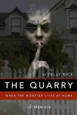 The Quarry: When the Monster Lives at Home (Paperback)