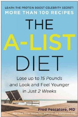 The A-List Diet: Lose Up to 15 Pounds and Look and Feel Younger in Just 2 Weeks (Hardcover)
