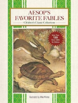 Aesop's Favorite Fables: More Than 130 Classic Fables for Children! (Hardcover)