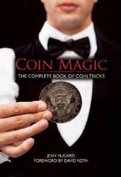 Coin Magic: The Complete Book of Coin Tricks (Hardcover)