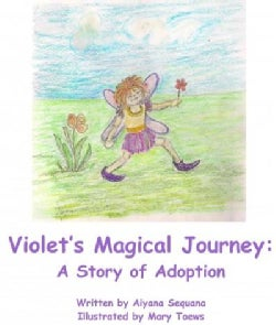 Violet's Magical Journey: A Story of Adoption (Hardcover)