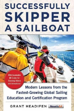 Successfully Skipper a Sailboat: Modern Lessons from the Fastest-growing Global Sailing Education and Certificati... (Paperback)