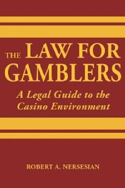 The Law for Gamblers: A Legal Guide to the Casino Environment (Hardcover)