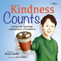Kindness Counts: A Story for Teaching Random Acts of Kindness (Paperback)