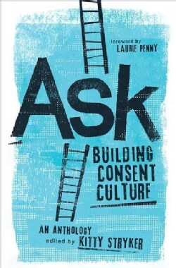 Ask: Building Consent Culture (Paperback)